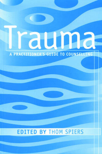Trauma A Practitioner's Guide to Counselling book cover