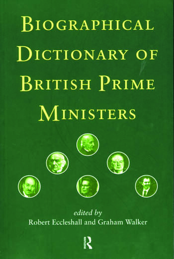 Biographical Dictionary of British Prime Ministers book cover