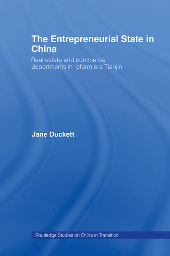 The Entrepreneurial State in China Real Estate and Commerce Departments in Reform Era Tianjin book cover