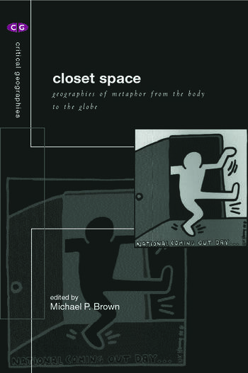 Closet Space Geographies of Metaphor from the Body to the Globe book cover
