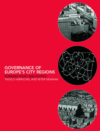 Governance of Europe's City Regions Planning, Policy & Politics book cover