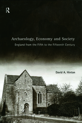 Archaeology, Economy and Society England from the Fifth to the Fifteenth Century book cover