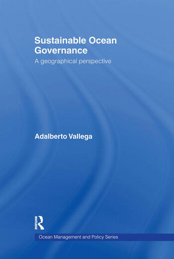 Sustainable Ocean Governance A Geographical Perspective book cover
