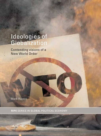 Ideologies of Globalization Contending Visions of a New World Order book cover