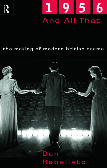 1956 and All That The Making of Modern British Drama book cover
