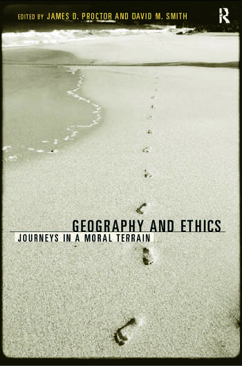 Geography and Ethics Journeys in a Moral Terrain book cover