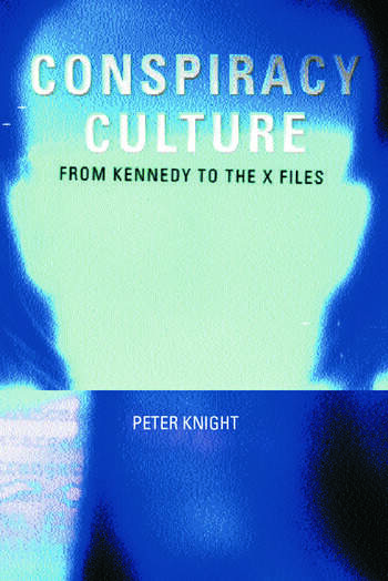 Conspiracy Culture From Kennedy to The X Files book cover