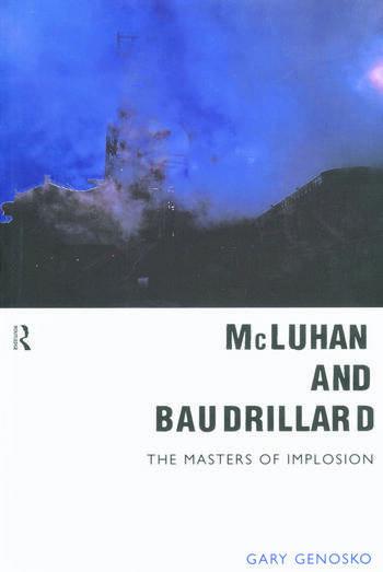 McLuhan and Baudrillard Masters of Implosion book cover