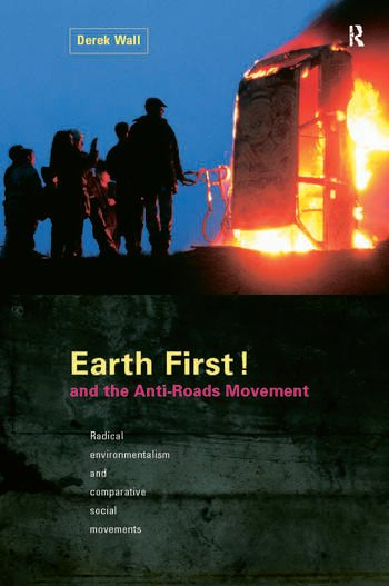 Earth First! and the Anti-Roads Movement book cover