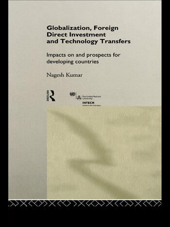 Globalization, Foreign Direct Investment and Technology Transfers Impacts on and Prospects for Developing Countries book cover