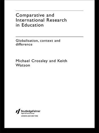 Comparative and International Research In Education Globalisation, Context and Difference book cover