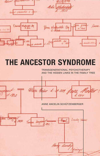 The Ancestor Syndrome Transgenerational Psychotherapy and the Hidden Links in the Family Tree book cover