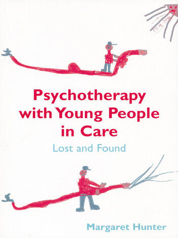 Psychotherapy with Young People in Care Lost and Found book cover