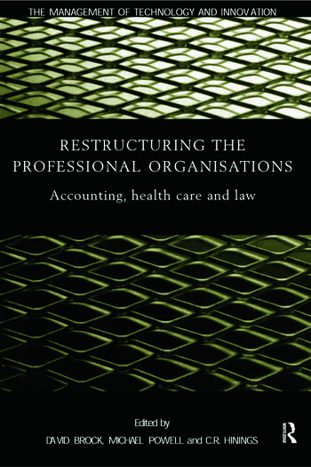 Restructuring the Professional Organization Accounting, Health Care and Law book cover