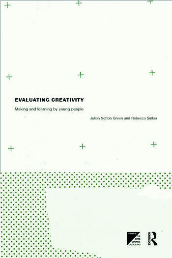 Evaluating Creativity Making and Learning by Young People book cover