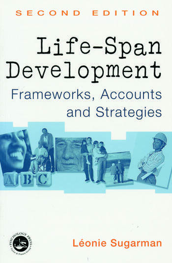 Life-span Development Frameworks, Accounts and Strategies book cover