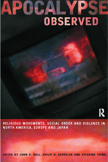 Apocalypse Observed Religious Movements and Violence in North America, Europe and Japan book cover