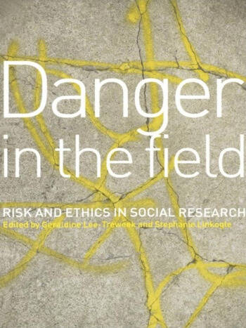 Danger in the Field Ethics and Risk in Social Research book cover