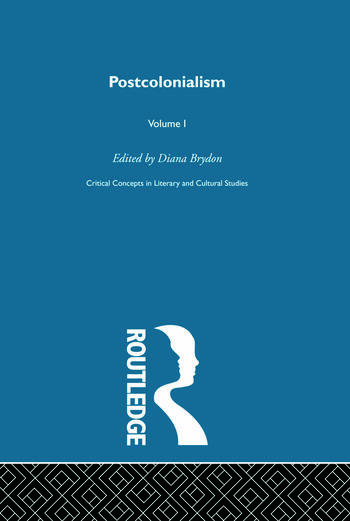 Postcolonialism Critical Concepts in Literary and Cultural Studies book cover