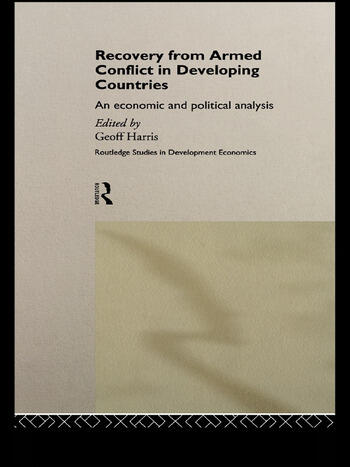 Recovery from Armed Conflict in Developing Countries An Economic and Political Analysis book cover