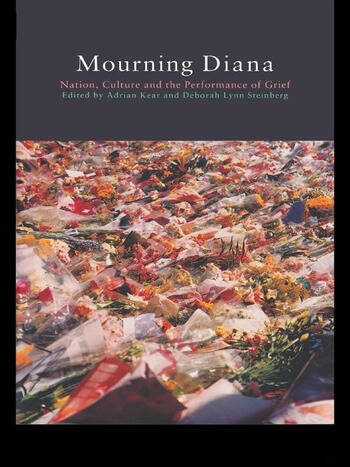 Mourning Diana Nation, Culture and the Performance of Grief book cover