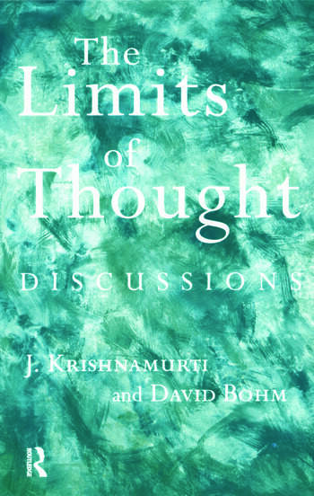 The Limits of Thought Discussions between J. Krishnamurti and David Bohm book cover