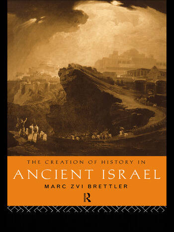 The Creation of History in Ancient Israel book cover