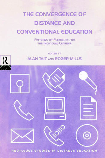 The Convergence of Distance and Conventional Education Patterns of Flexibility for the Individual Learner book cover