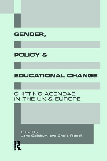 Gender, Policy and Educational Change Shifting Agendas in the UK and Europe book cover