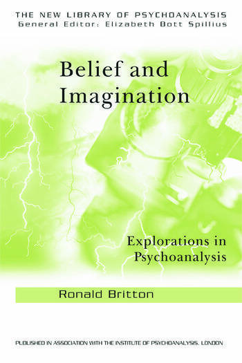 Belief and Imagination Explorations in Psychoanalysis book cover