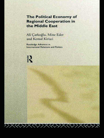 The Political Economy of Regional Cooperation in the Middle East book cover
