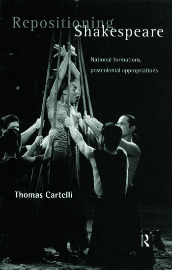 Repositioning Shakespeare National Formations, Postcolonial Appropriations book cover