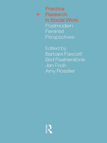 Practice and Research in Social Work Postmodern Feminist Perspectives book cover