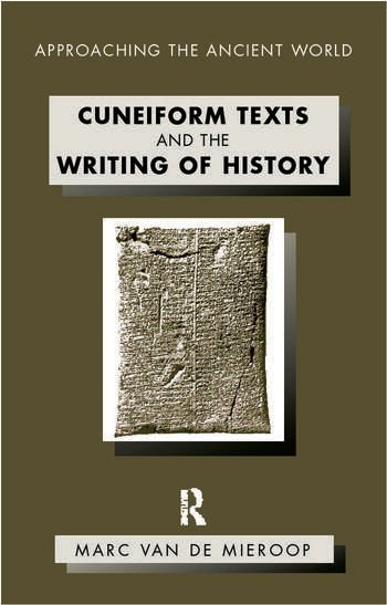 Cuneiform Texts and the Writing of History book cover