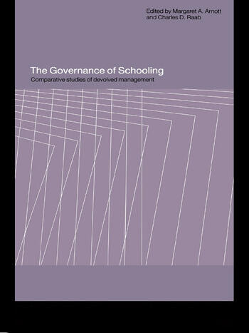 The Governance of Schooling Comparative Studies of Devolved Management book cover