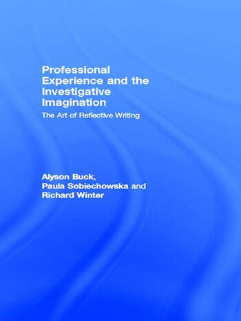 Professional Experience and the Investigative Imagination The Art of Reflective Writing book cover