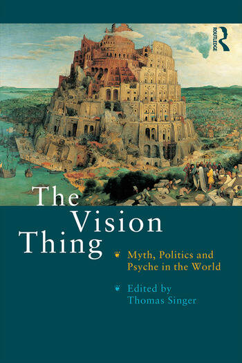 The Vision Thing Myth, Politics and Psyche in the World book cover