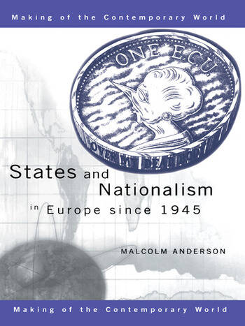 States and Nationalism in Europe since 1945 book cover