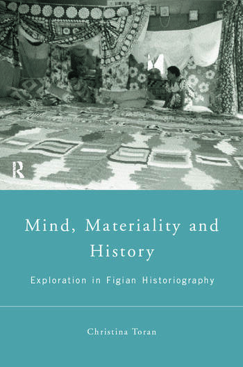 Mind, Materiality and History Explorations in Fijian Ethnography book cover