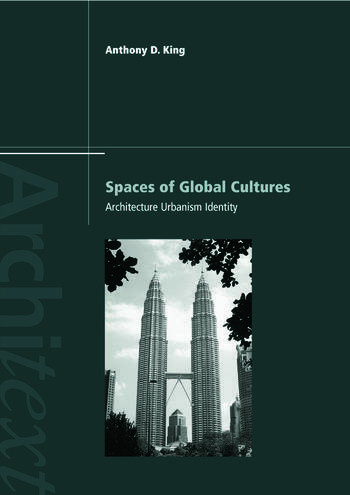 Spaces of Global Cultures Architecture, Urbanism, Identity book cover