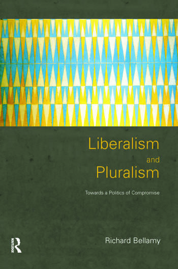 Liberalism and Pluralism Towards a Politics of Compromise book cover