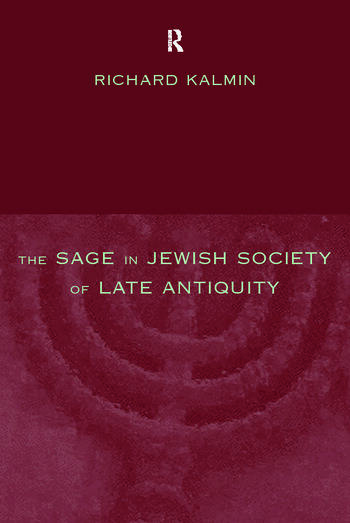 The Sage in Jewish Society of Late Antiquity book cover
