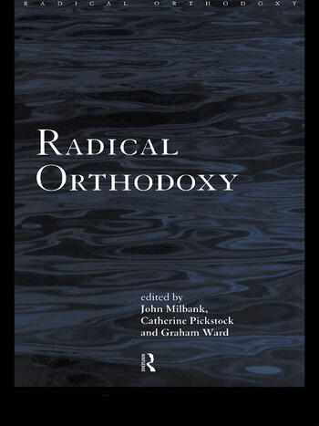 Radical Orthodoxy A New Theology book cover