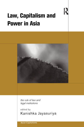 Law, Capitalism and Power in Asia The Rule of Law and Legal Institutions book cover