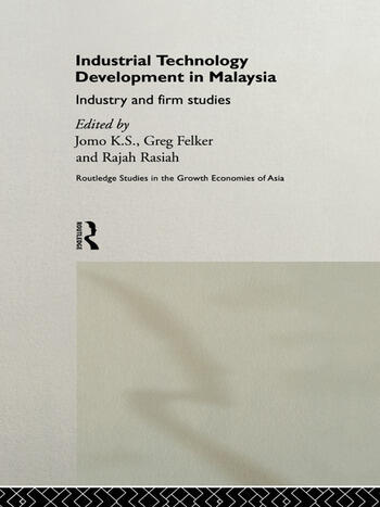 Industrial Technology Development in Malaysia Industry and Firm Studies book cover