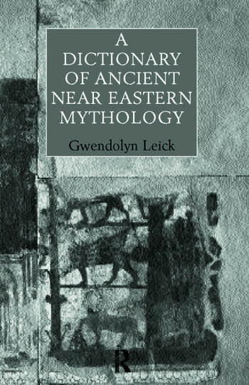 A Dictionary of Ancient Near Eastern Mythology book cover