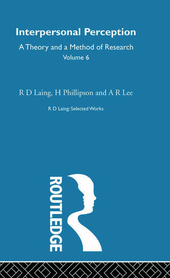 Interpersonal Perception: Selected Works of R D Laing Vol 6 book cover