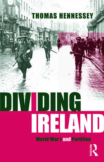 Dividing Ireland World War One and Partition book cover