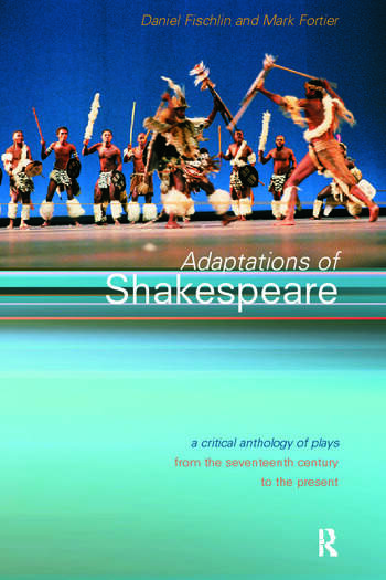 Adaptations of Shakespeare An Anthology of Plays from the 17th Century to the Present book cover