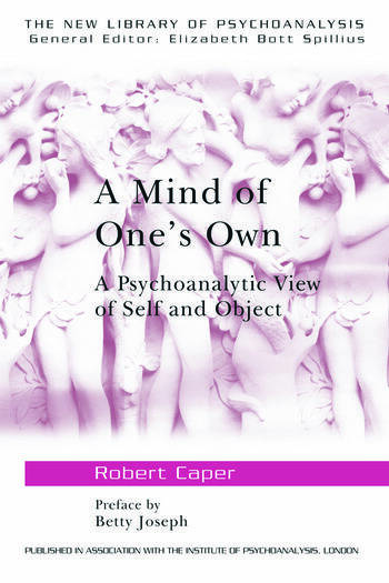 A Mind of One's Own A Psychoanalytic View of Self and Object book cover